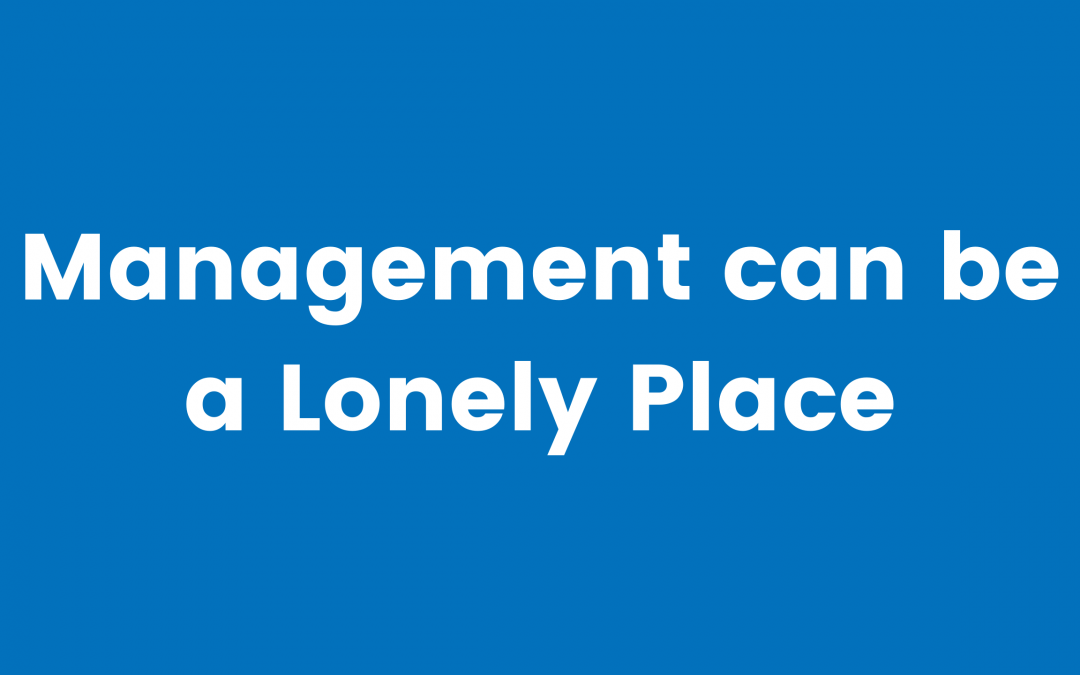 Management can be a Lonely Place